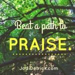 Beat a Path to Praise
